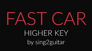 Fast Car (Higher Acoustic Guitar karaoke demo) Jonas Blue, Dakota, Tracy Chapman