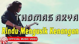 Thomas Arya - Rindu Mengusik Kenangan [Official Music Video HD]