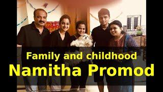 Family and childhood Namitha Promod |Namitha Pramod and Family and her childhood pictures