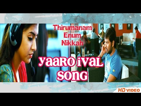 Thirumanam Ennum Nikkah Songs | Video Songs | 1080P HD | Songs Online | Yaaro Ival Song |