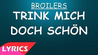 Trink mich doch schön - Broilers (Lyrics)