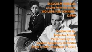"Malcolm Arnold: a suite from his score ""No Love for Johnnie"" (1960)"