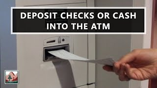 Deposit Checks or Cash into the ATM
