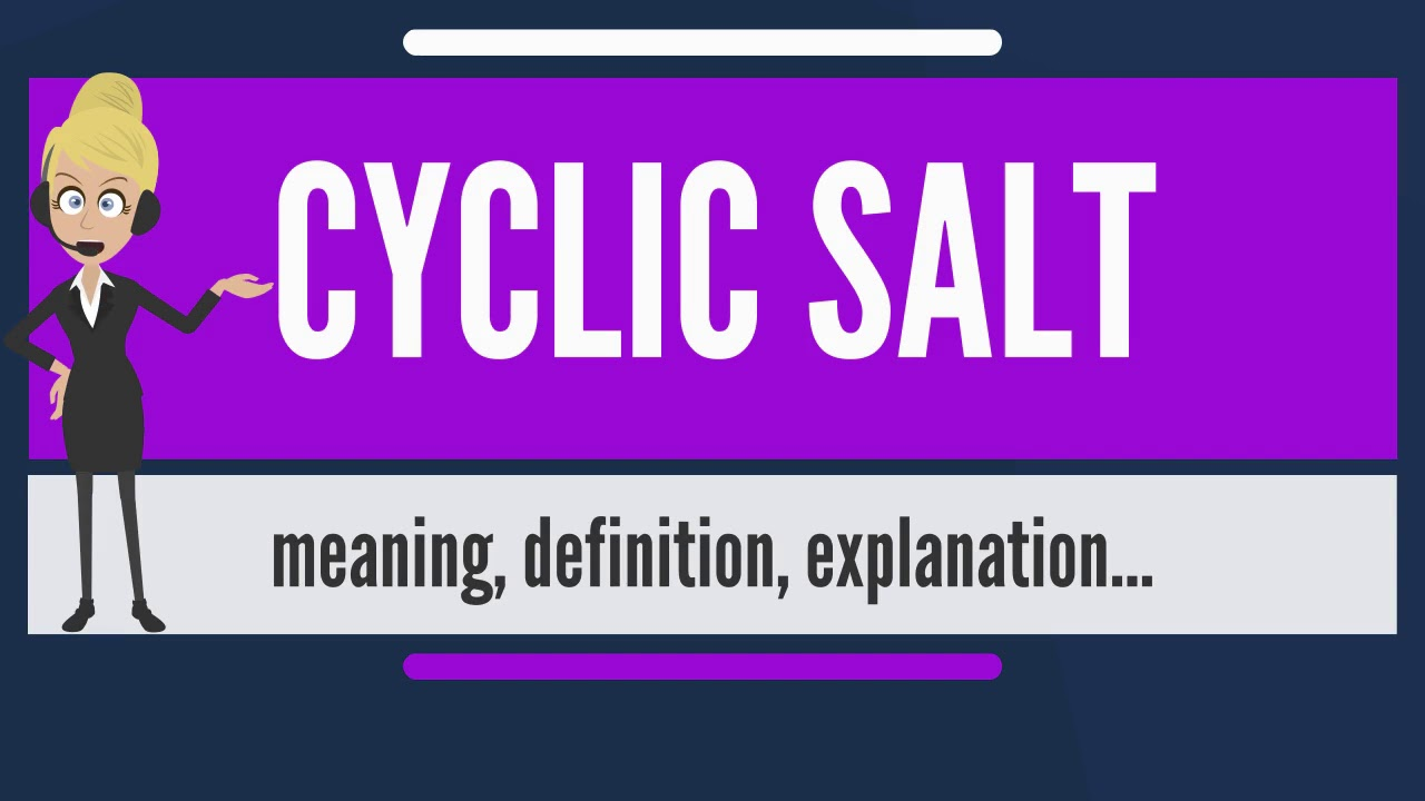 What is cyclic salt what does cyclic salt mean cyclic salt what does cyclic salt mean cyclic salt meaning definition explanation biocorpaavc Choice Image