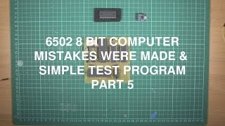 6502 Computer - Testing the 6522 VIA and admitting the mistakes