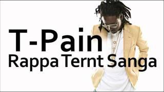 T-Pain ~ Rappa Ternt Sanga