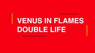 VENUS IN FLAMES - Double Life (official audio)