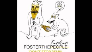 Скачать Foster The People Don T Stop TheFatRat Remix