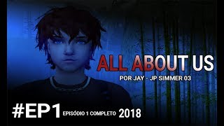 ALL ABOUT US | EPISÓDIO 1 COMPLETO | 2018 | THE SIMS 2 | Nova Série.