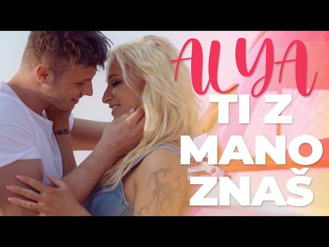 ALYA - TI Z MANO ZNAŠ (Official Video)