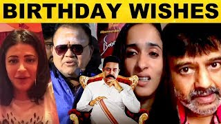 Stars Birthday Wishes to Ulaganayagan Kamal Haasan