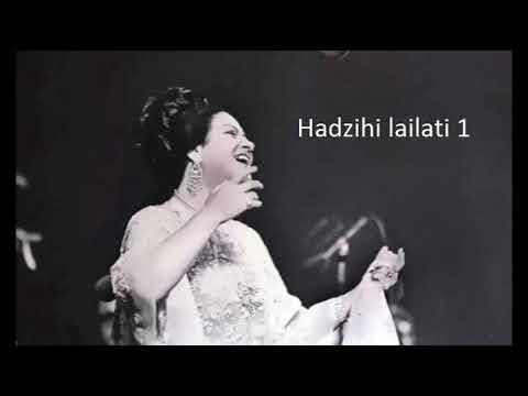 Umm Kulthum, Hadzihi Lailati 1