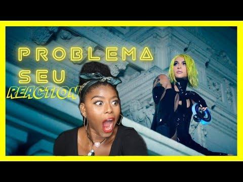 Pabllo Vittar - Problema Seu (Official Music Video)  REACTION (REAÇAO)