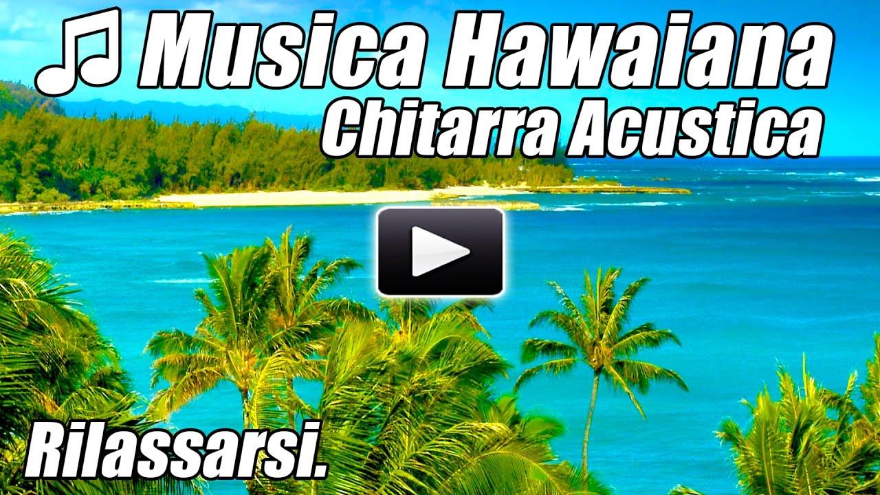 Hawaiian Musica Chitarra Strumentale Chillout Morbido Rilassante Di Canzoni Acustiche Relax Studio H Youtube