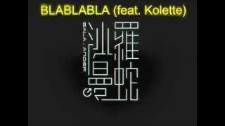 沙羅曼蛇 - Blablabla (feat. Kolette)
