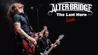 Alter Bridge - The Last Hero LIVE in HD