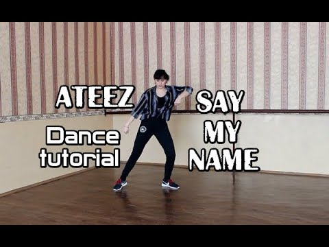 "Dance Tutorial|Разбор хореографии ATEEZ - ""SAY MY NAME"" By E.R.I (mirrored|зеркальное)"