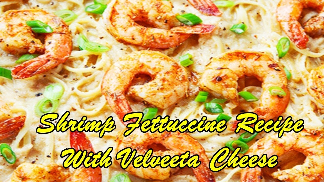 recipe: shrimp fettuccine with velveeta and cream of mushroom [8]