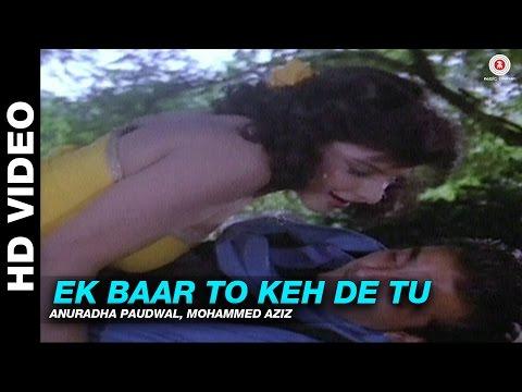 Ek Baar To Keh De Tu - Adharm | Anuradha Paudwal, Mohammed Aziz | Shatrughan Sinha & Shabana Azmi