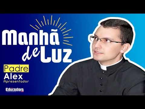 Programa Manhã de Luz com Pe. Alex  - 11/01/2020