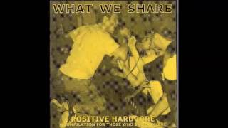 What We Share, Positive Hardcore, A Compilation For Those Who Still Believe