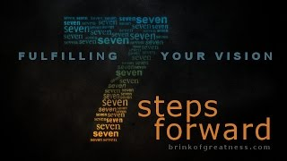7 Steps To Fulfilling Your Vision
