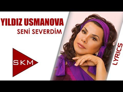 Seni Severdim - Yıldız Usmonova ft. Yaşar (Official Lyric)