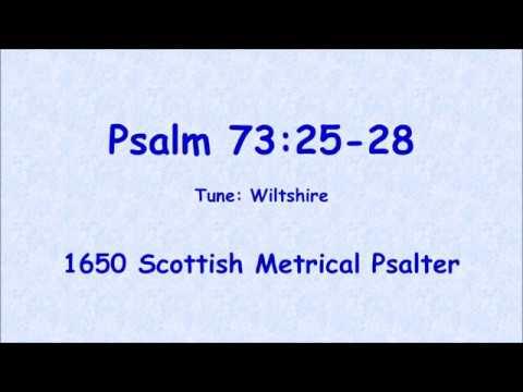 Sing Scottish Metrical Psalm 73:25-28 (Tune: Wiltshire)