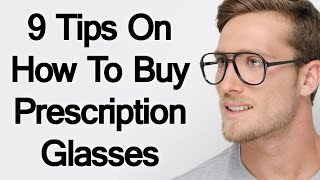 9 Tips On How To Buy Prescription Glasses Buying Perfect Pair Of Eyeglasses Online Eye-G ...