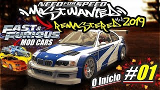NFS: Most Wanted - #1 O Início [REMASTERED MOD 2019 + FAST & FURIOUS]