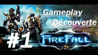 [FR] Gameplay Découverte : FireFall  #1