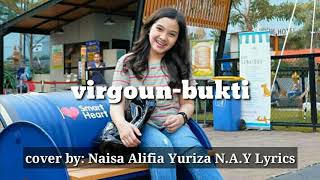 Virgoun-bukti cover by naisa alifia yuriza lyrics | suara nay imut banget😍