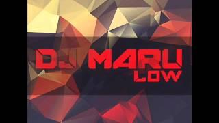 DJ Maru - Low (Original Mix)