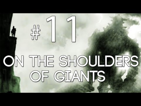 [11] On the Shoulders of Giants (Shadow of the Colossus w/ GaLm)
