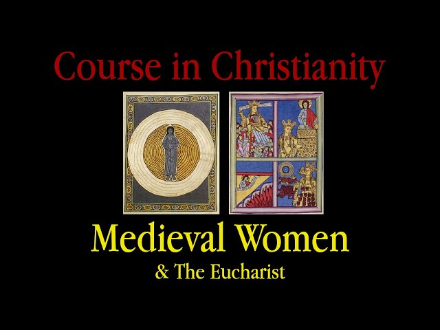 Course in Christianity - Medieval Women and The Eucharist