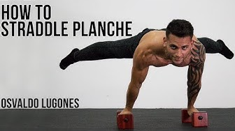 HOW TO STRADDLE PLANCHE | BY OSVALDO LUGONES
