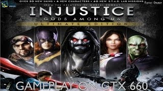 Injustice Gods Among Us Ultimate Edition (PC) - Gameplay on GTX 660