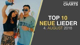 TOP 10 NEUE LIEDER 4. AUGUST 2018 | CHARTS AUGUST 2018