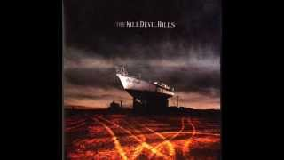 The Kill Devil Hills - The Drought