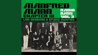 Provided to YouTube by Awal Digital Ltd Sometimes · Manfred Mann Chapter Three · Manfred Mann Chapter Three Radio Days, Vol. 3: Manfred Mann Chapter ...