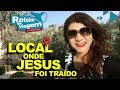 O local onde JESUS FOI TRAÍDO e o JARDIM DE GETSÊMANI - Israel | Roteiro de Viagem