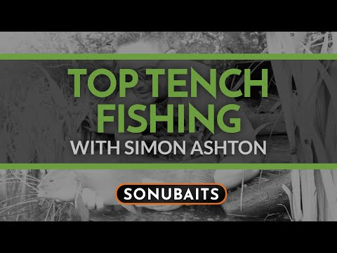 TOP TENCH FISHING TIPS With Simon Ashton.