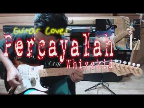 Whizzkid - Percayalah Guitar Cover