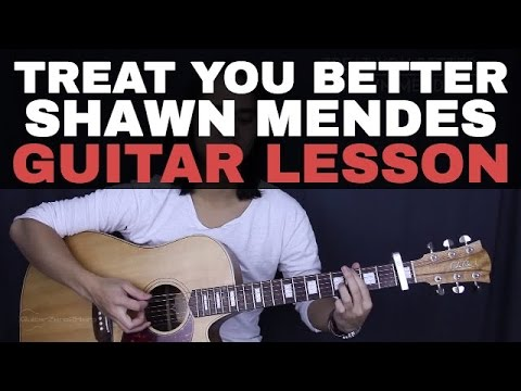 Treat You Better  Shawn Mendes Guitar Tutorial Less Chords + Acoustic