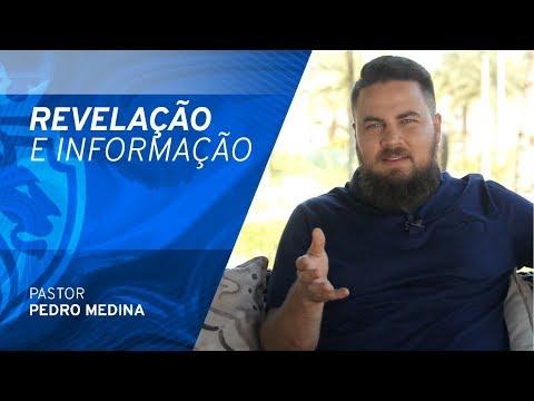 Revelação e Informação - Pr Pedro Medina