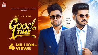 Good Time R Nait | Abraam | Latest Punjabi Songs 2020 | New Punjabi Songs 2020