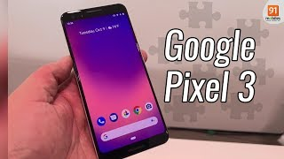 Google Pixel 3: First Look   Hands on   Price   [Hindi हिन्दी]