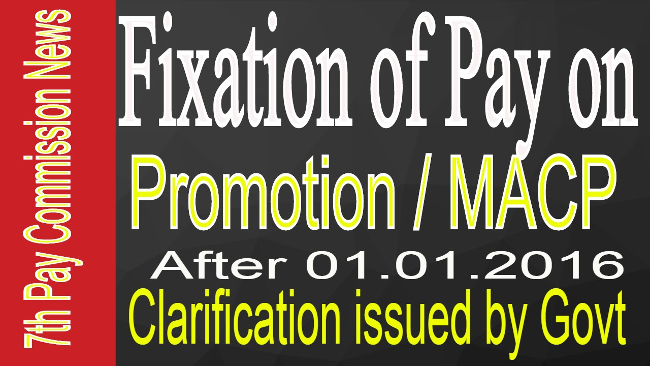 7th Pay Commission_Revised Option for Fixation of Pay on  Promotion/MACP_Clarification issued by Govt