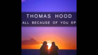 Thomas Hood - All Because Of You EP [Free Download]