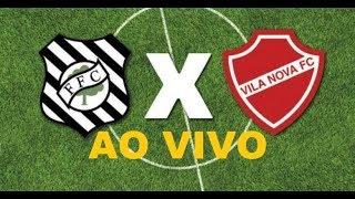 AO VIVO Vila Nova x Figueirense